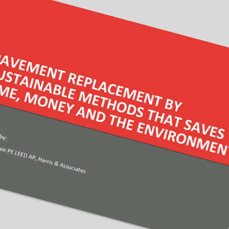 Pavement Replacement by Sustainable Methods That Saves Time, Money and the Environment