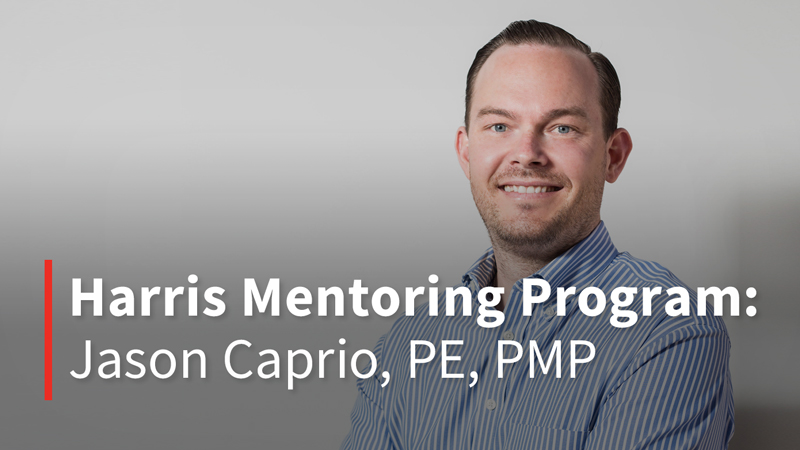 Harris Mentoring Program - Jason Caprio, PE, PMP
